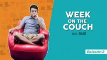 Week on the Couch with Amar - Episode 2
