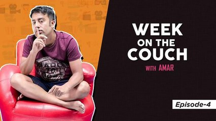Week on the Couch with Amar - Episode 4