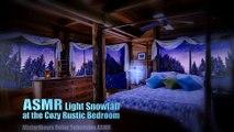 #ASMR Light Snowfall at the Cozy Rustic Bedroom #Winter