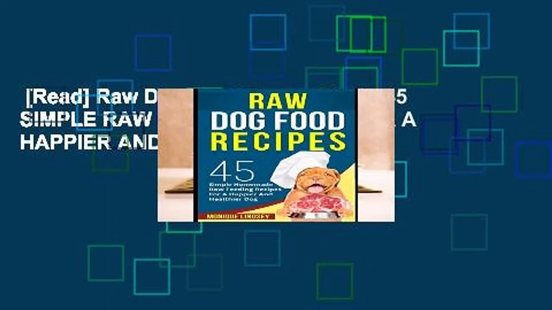 Read Raw Dog Food Recipe Book 45 Simple Raw Feeding Recipes For A Happier And Healthier Dog