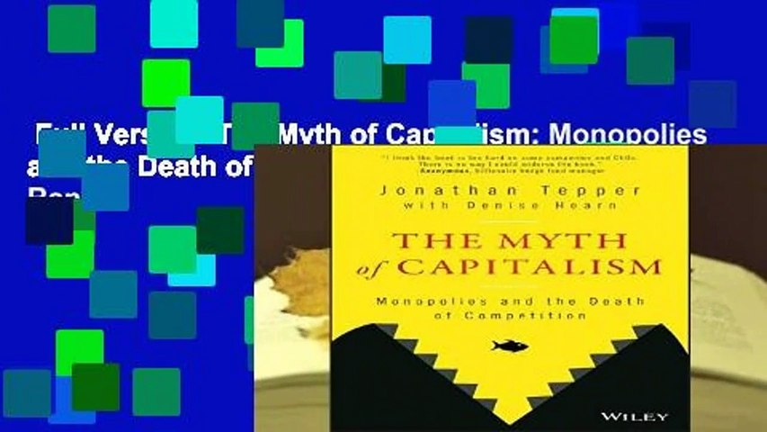 Full Version  The Myth of Capitalism: Monopolies and the Death of Competition  Best Sellers Rank