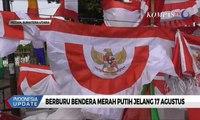 Berburu Bendera Merah Putih Jelang 17 Agustus