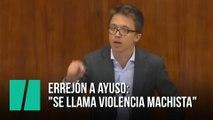 "Errejón a Ayuso: ""Se llama violencia machista"""