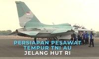 Begini Persiapan Pesawat Tempur TNI AU Jelang HUT ke-74 RI