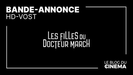 LES FILLES DU DOCTEUR MARCH : bande-annonce [HD-VOST]