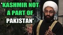 Islamic scholar slams Pakistan for Kashmir interference