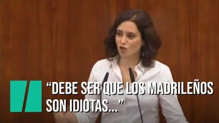 """Díaz Ayuso: """"Debe ser que como a los madrileños les gusta sufrir, han decidido votar al partido popular, son idiotas..."""""""