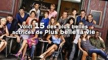 """Voici 15 des plus belles actrices de """"Plus belle la vie"""" !"""