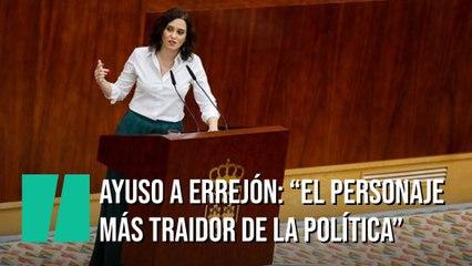 """Díaz Ayuso llama a Errejón """"el personaje más traidor de la política española"""""""