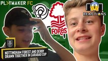 "Reactions | Forest & Derby fans react to ""El Cloughico"" Carabao Cup draw"