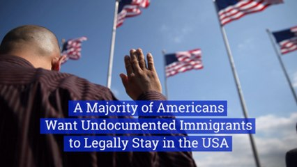 A Study Says Americans Want Illegal Immigrants