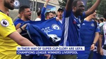 Chelsea fans in good spirits ahead of UEFA Super Cup