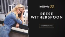 InStyle 25: Reese Witherspoon Looks Back at Her InStyle Covers
