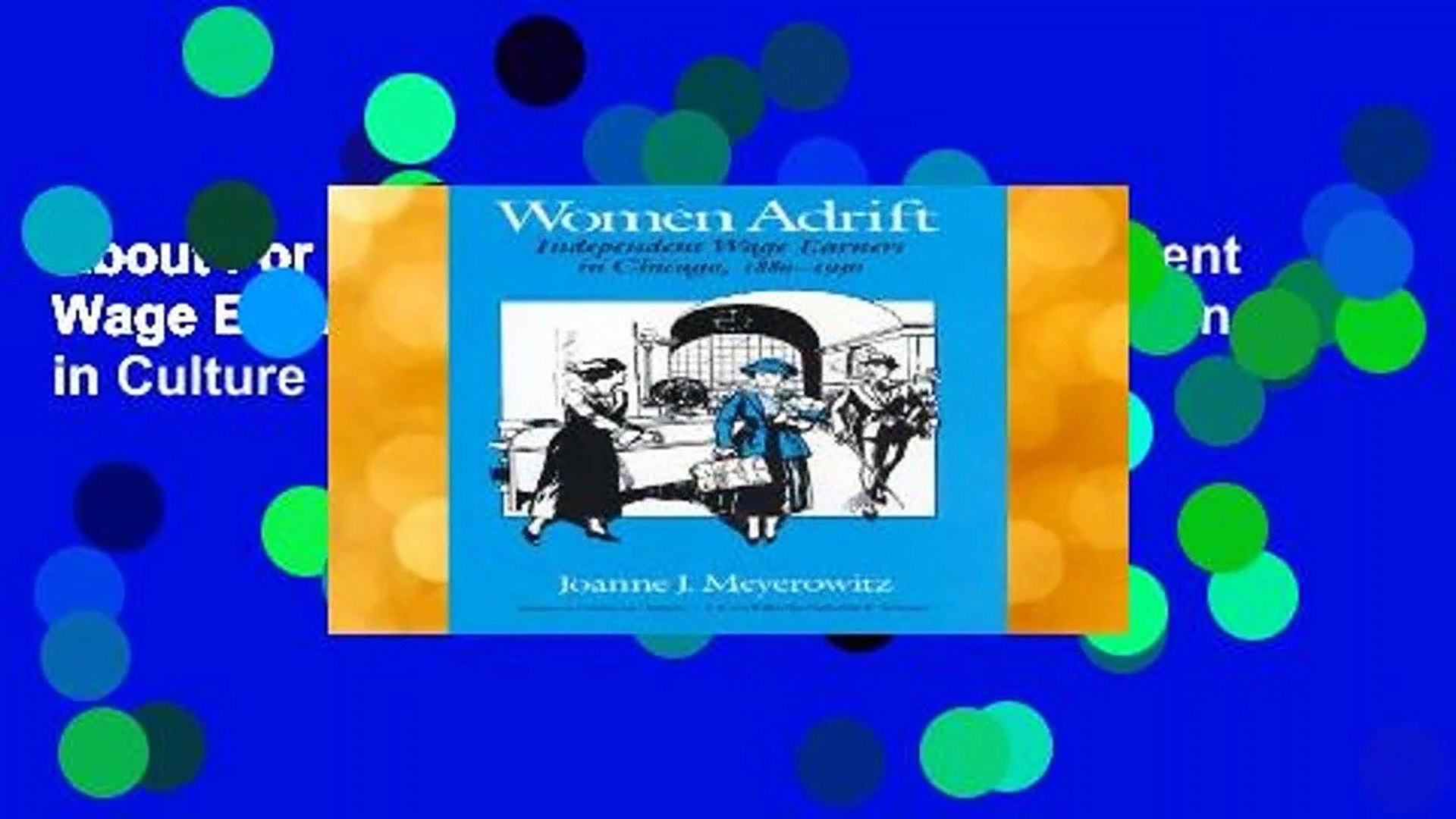 About For Books  Women Adrift: Independent Wage Earners in Chicago, 1880-1930 (Women in Culture