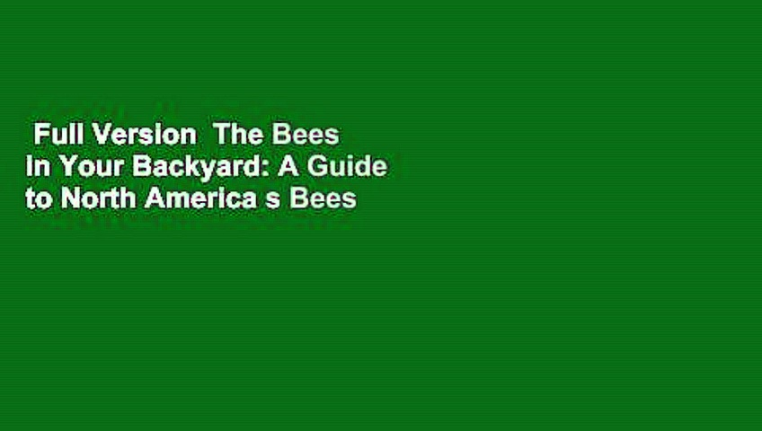 Full Version  The Bees in Your Backyard: A Guide to North America s Bees  For Kindle