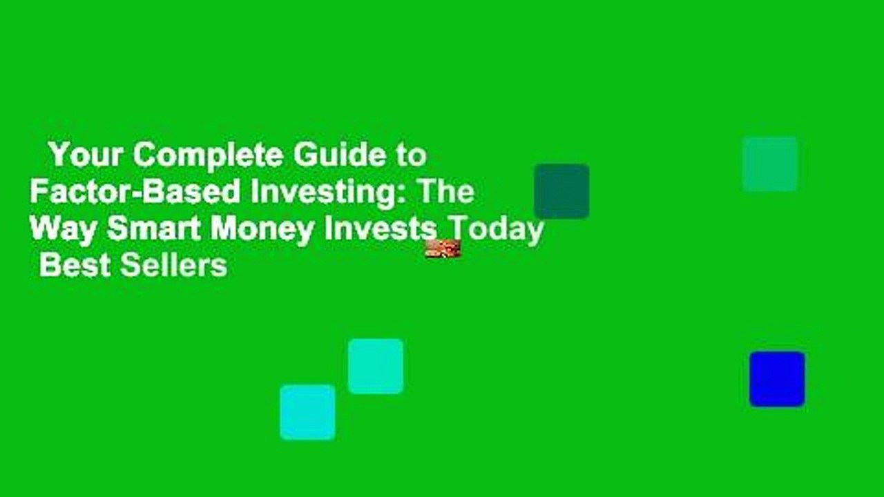 The Way Smart Money Invests Today Your Complete Guide to Factor-Based Investing