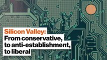 How Silicon Valley went from conservative, to anti-establishment, to liberal
