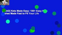 [READ] Keto Made Easy  100+ Easy Keto Dishes Made Fast to Fit Your Life