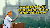 Revoking Article 370 is step towards realising Sardar Patel's dream: Modi