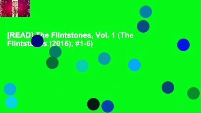 [READ] The Flintstones, Vol. 1 (The Flintstones (2016), #1-6)