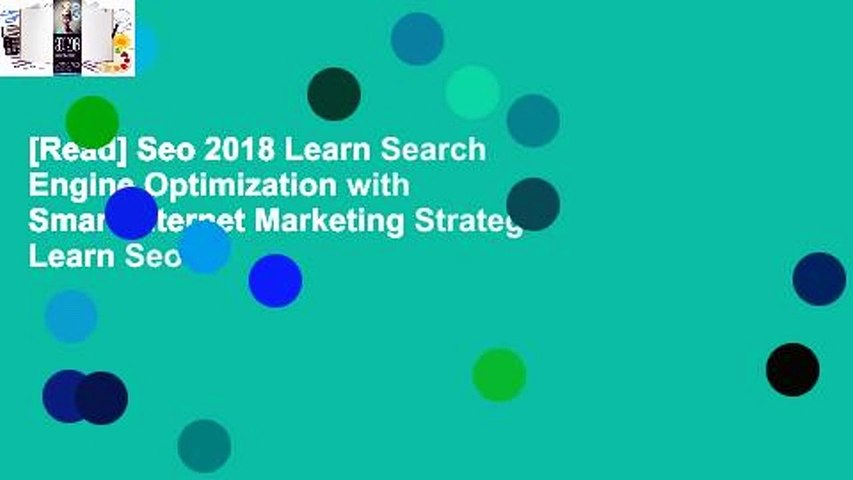 [Read] Seo 2018 Learn Search Engine Optimization with Smart Internet Marketing Strateg: Learn Seo