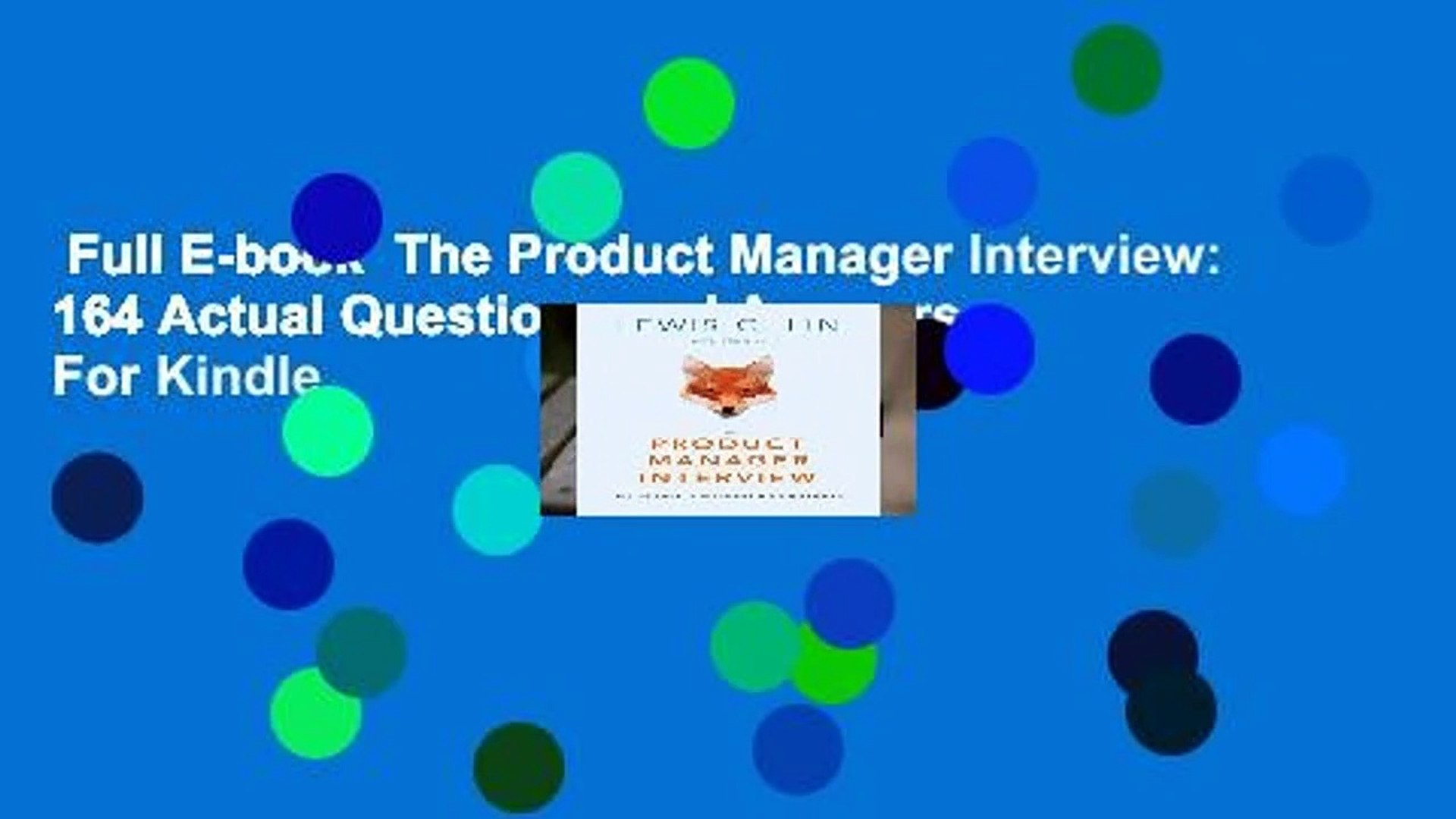 Full E-book The Product Manager Interview: 164 Actual Questions and Answers  For Kindle