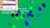 About For Books  The Child Psychotherapy Treatment Planner: Includes DSM-5 Updates