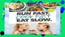 Full E-book  Run Fast. Cook Fast. Eat Slow.: Quick-Fix Recipes for Hangry Athletes Complete