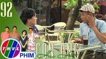 THVL | Con ông Hai Lúa - Tập 92[1]: Ba Lít quả quyết với bà Hồng chuyện mình sắp cưới vợ