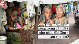 Ông bà cụ 70 năm sống trong căn nhà 1m2 giữa Sài Gòn xa hoa