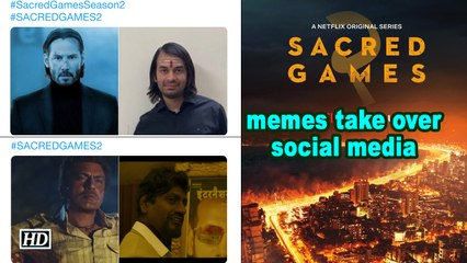 'Sacred Games 2' memes take over social media
