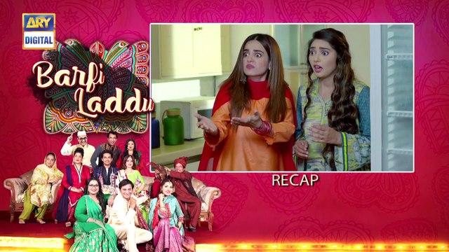 Barfi Laddu Episode 12 | 15th August 2019 | ARY Digital Drama