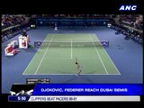 Djokovic, Federer reach Dubai semis