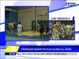 Pacquiao wants to play in PBA All-Star Week
