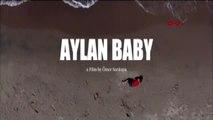 Aylan Bebek Filminin fragmanı yayınlandı