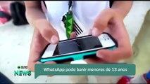 WhatsApp pode banir menores de 13 anos