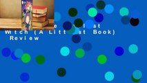 [Read] The Littlest Witch (A Littlest Book)  Review