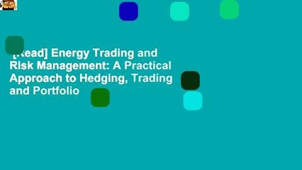[Read] Energy Trading and Risk Management: A Practical Approach to Hedging, Trading and Portfolio