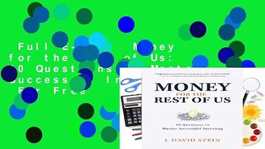 Full E-book  Money for the Rest of Us: 10 Questions to Master Successful Investing  For Free
