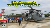 Indian Navy comes to aid of injured Japanese sailor