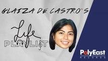 Life Playlist | Glaiza De Catsro