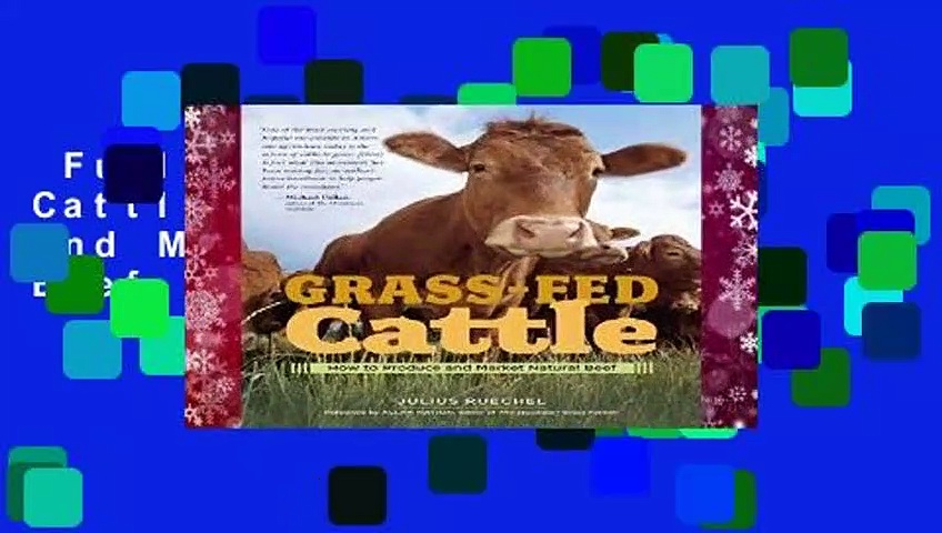 Full E-book  Grass-Fed Cattle: How to Produce and Market Natural Beef  For Kindle