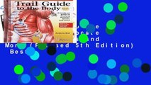 Trail Guide to the Body: How to Locate Muscules, Bones and More (Revised 5th Edition)  Best