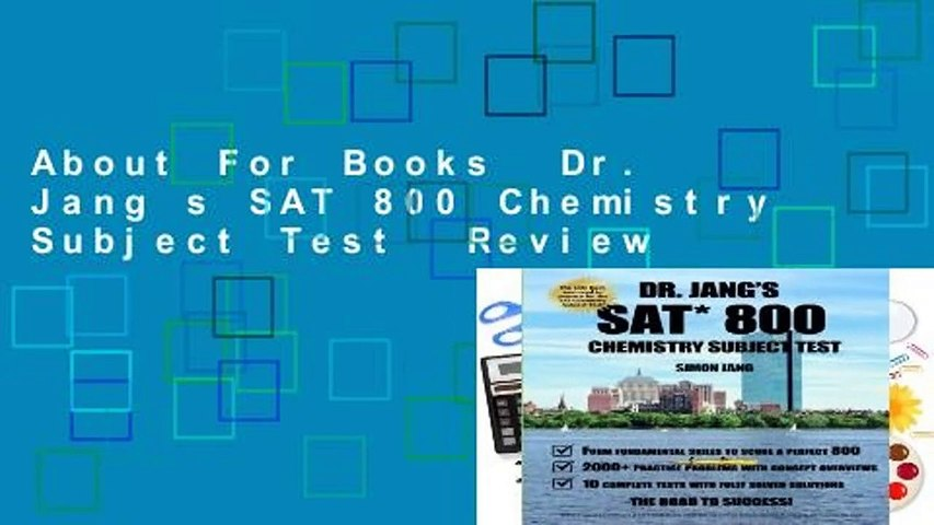 About For Books  Dr. Jang s SAT 800 Chemistry Subject Test  Review