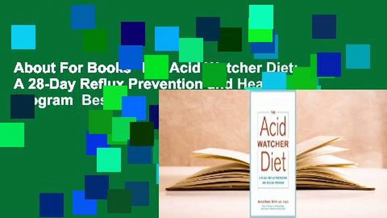 About For Books  The Acid Watcher Diet: A 28-Day Reflux Prevention and Healing Program  Best