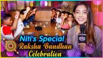 Niti Taylor SPECIAL Raksha Bandhan Celebration With NGO Children