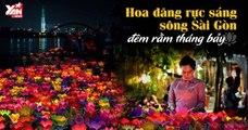 Lễ hội thả hoa đăng tri ân mùa Vu Lan Báo Hiếu