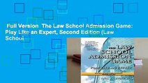 Full Version  The Law School Admission Game  Play Like an Expert, Second Edition (Law School