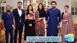 Good Morning Pakistan - 16th August 2019