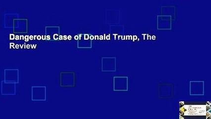 Dangerous Case of Donald Trump, The  Review